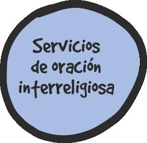 Servicios de Oración Interreligiosa